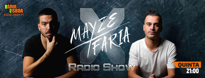 Mayze X Faria - X Radio Show