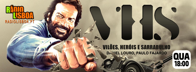 VHS - Vilóes, Heróis, e Sarrabulho